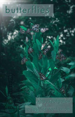 butterflies ~joshler~ ✓ by xhouseofgoldx