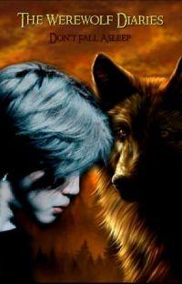"{ ASKIDA} The Werewolf Diaries: ""Don't Fall Asleep"" •PJM• cover"