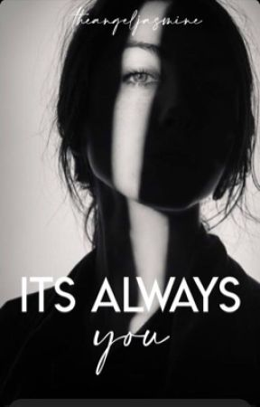 Its Always You | 18+ by theangeljasmine