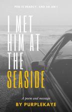 I Met Him at the Seaside ni prplkaye