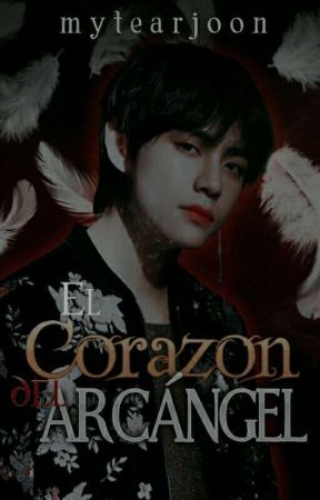 El Corazón del Arcángel [KOOKV] by mytearjoon