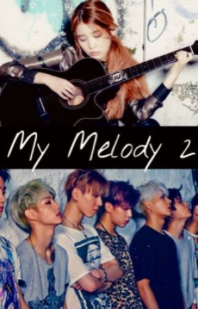 GOT7 FanFic: MY MELODY 2 (Mark Tuan) by JesselynJanice