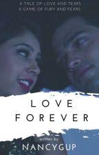 LOVE FOREVER  by Nancygup