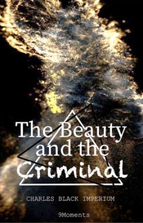 The Beauty and the Criminal by 9Moments