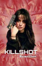 Killshot - Camren by Bby_Camz97