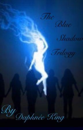 The Blue Shadow Trilogy by HPKinggirlFan