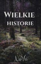 Wielkie Historie by DracarysNoVa