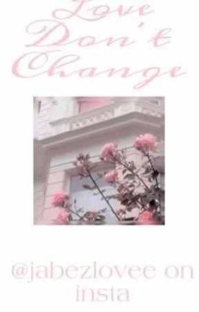 Love Don't Change   Jabezvill  by nightlyjabezlovee