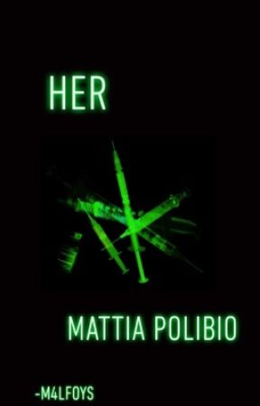 HER- Mattia Polibio {DISCONTINUED} by -PUREBLOODTRASH