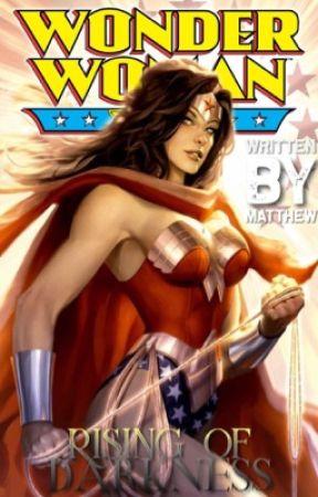 Wonder Woman: Rising Of Darkness by WrittenByIr