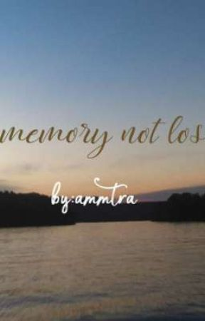 memory not lost by Ammtra