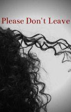Please Don't Leave | Disney Descendants by CheyanneSmith718