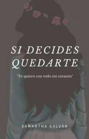 Si Decides Quedarte  by SammGalvan