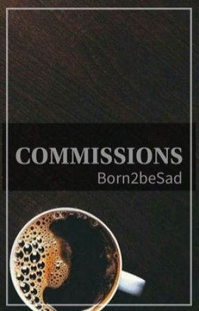 Commissions by Born2beSad