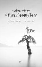 Makhluk Mitologi di Pulau Padang Tikar by Effiyadi