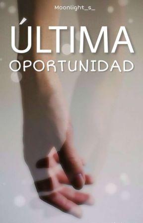 Última Oportunidad by Moonlight_s_