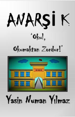 ANARŞİK - Bir Üniversite Komedisi! by yasinnumanylmz