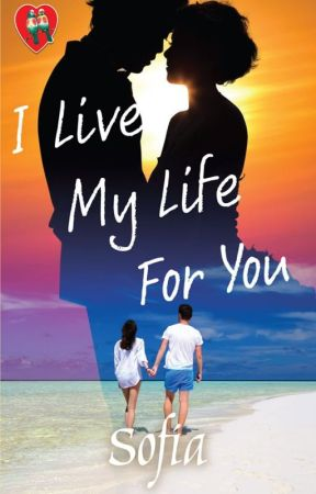 I Live My Life For You (Available during Manila International Book Fair 2019 by SofiaPHR