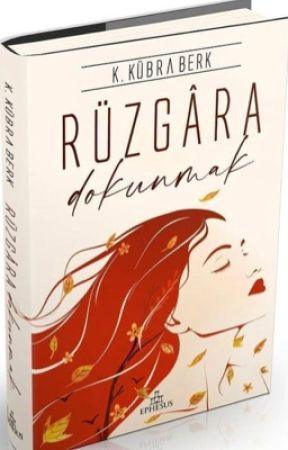 RÜZGARA DOKUNMAK (Kitap Oldu) by KubraKb
