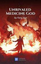 ( 1 - 200 ) Unrivaled Medicine God  by ManilynSobrevilla