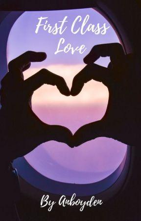 First Class Love ✔ by anboyden