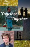 Together? Together  (Steve HarringtonXReader) cover