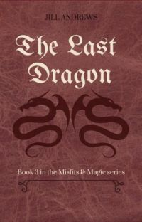 The Last Dragon - Book 3 in the Misfits & Magic series cover