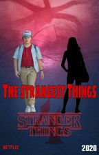 The Strangest Things (Dustin Henderson x reader) by GeekOfLife