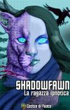 Shadowfawn - La Ragazza Ipnotica cover