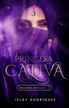 Princesa Cativa  - Encanto Egípcio(DEGUSTAÇÃO)  by IslayRodrigues