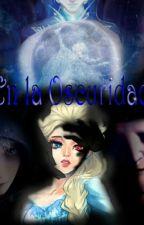 En la Oscuridad by EstefanaValencia