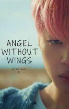 Angel Without Wings/P.JM(مكتمله) بقلم roro256556