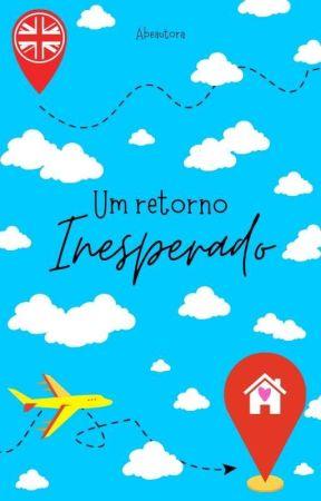 Um Retorno Inesperado by seriousgrl_