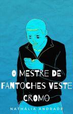 O Mestre de Fantoches Veste Cromo. by LadyNathaly