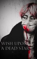 wish upon a dead star || taekook || completed by JiminHitachiin