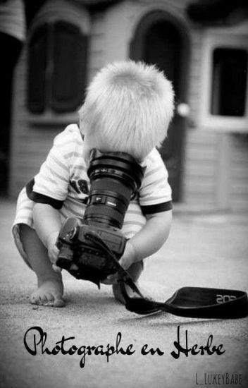 Photographe en Herbe