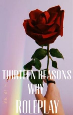 13 Reasons Why Roleplay  by _Quiescent_