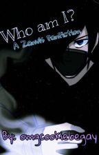 Who am I? (A Zanvis Fanfiction)  by kluhi_