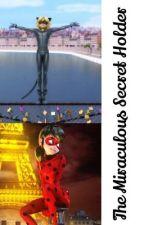 The Secret Miraculous Holder by miraculousholder01