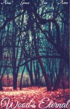 Wood's Eternal by Marion_Hood