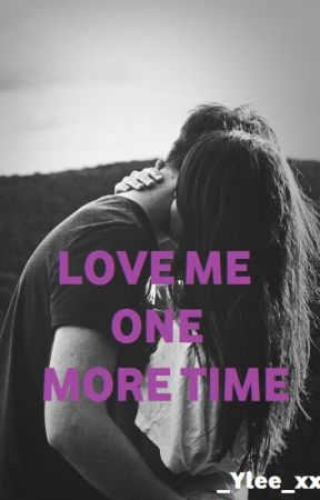LOVE ME ONE MORE TIME by _yle_99