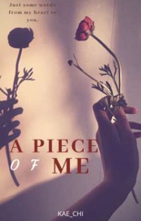 A Piece Of Me (Poem) by kae_chi
