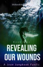 Revealing Our Wounds|JJK|Editing  by btskookiesmilk97