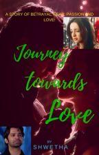 Journey towards Love by Shwetha_V