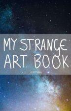 My Strange Art Book by CallMeCactipri