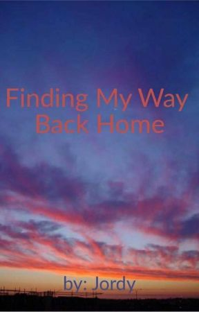 Finding My Way Back Home by beautiful_jordy