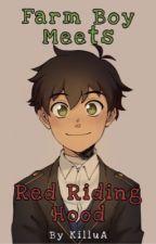 Farm Boy Meets Red Riding Hood (RWBY RoseGarden FF) by Dendarlyn