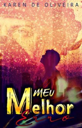 Meu Melhor Erro - Romance gay by KarenDeOliveira