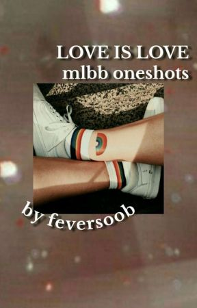 love is love ; collection of mlbb ship oneshots by feversoob
