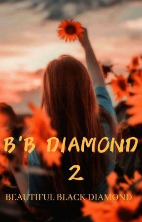 B'B DIAMOND 2 [Sequel BBD] by ReniRR